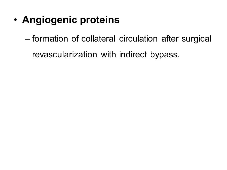 Angiogenic proteins –formation of collateral circulation after surgical revascularization with indirect bypass.