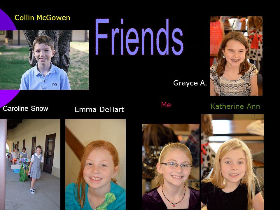 Caroline Snow Emma DeHart Me Katherine Ann Grayce A. Collin McGowen