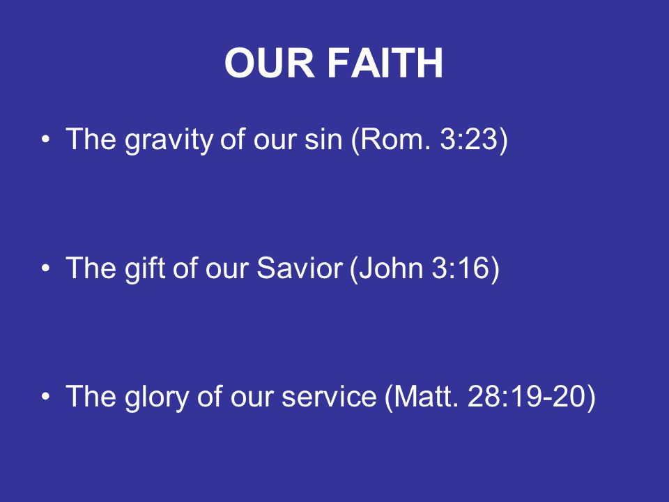 OUR FAITH The gravity of our sin (Rom.