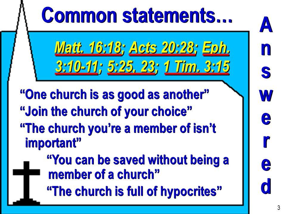 Matt.16:18; Acts 20:28; Eph. 3:10-11; 5:25, 23; 1 Tim.