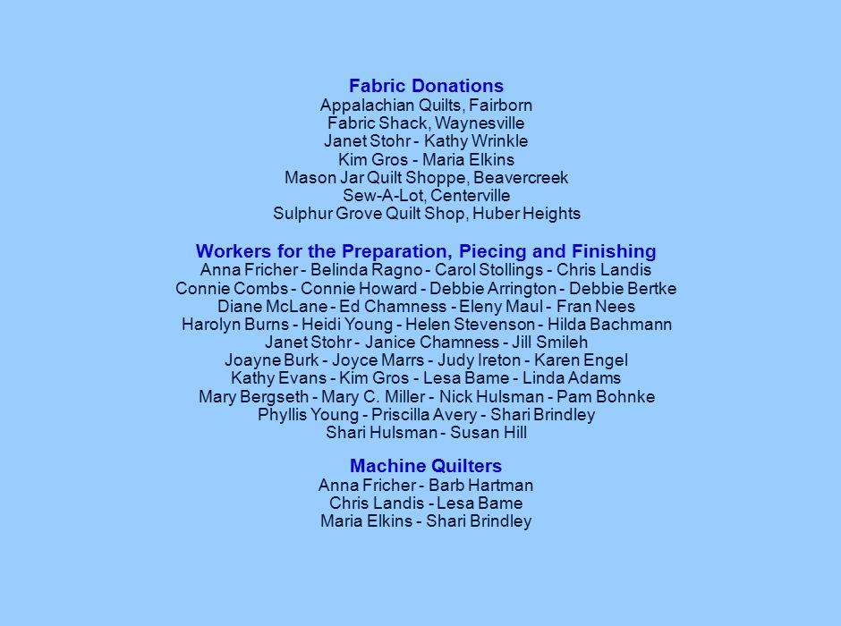 Fabric Donations Appalachian Quilts, Fairborn Fabric Shack, Waynesville Janet Stohr - Kathy Wrinkle Kim Gros - Maria Elkins Mason Jar Quilt Shoppe, Be
