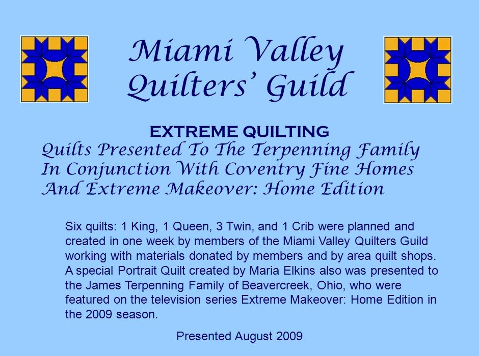 Miami Valley Quilters' Guild EXTREME QUILTING Quilts Presented To The Terpenning Family In Conjunction With Coventry Fine Homes And Extreme Makeover: