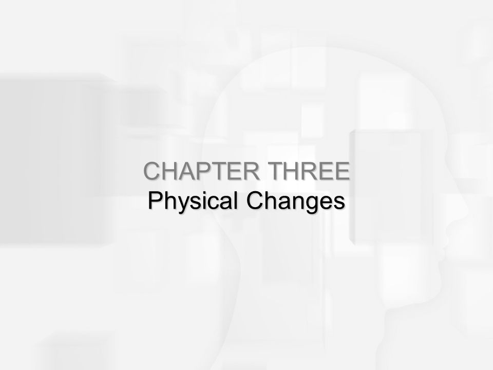CHAPTER THREE Physical Changes