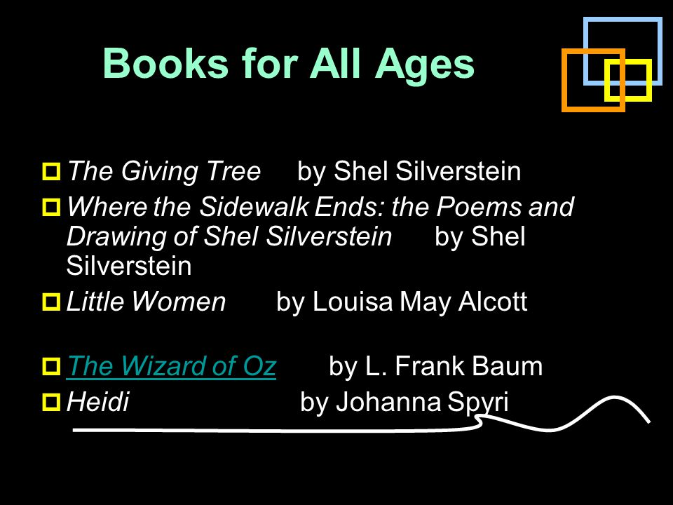 Books for All Ages  The Giving Tree by Shel Silverstein  Where the Sidewalk Ends: the Poems and Drawing of Shel Silverstein by Shel Silverstein  Li