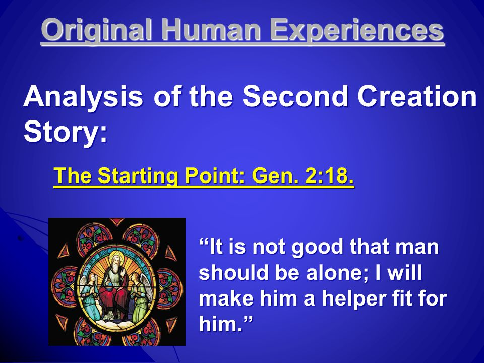 Original Human Experiences Analysis of the Second Creation Story: The Starting Point: Gen.