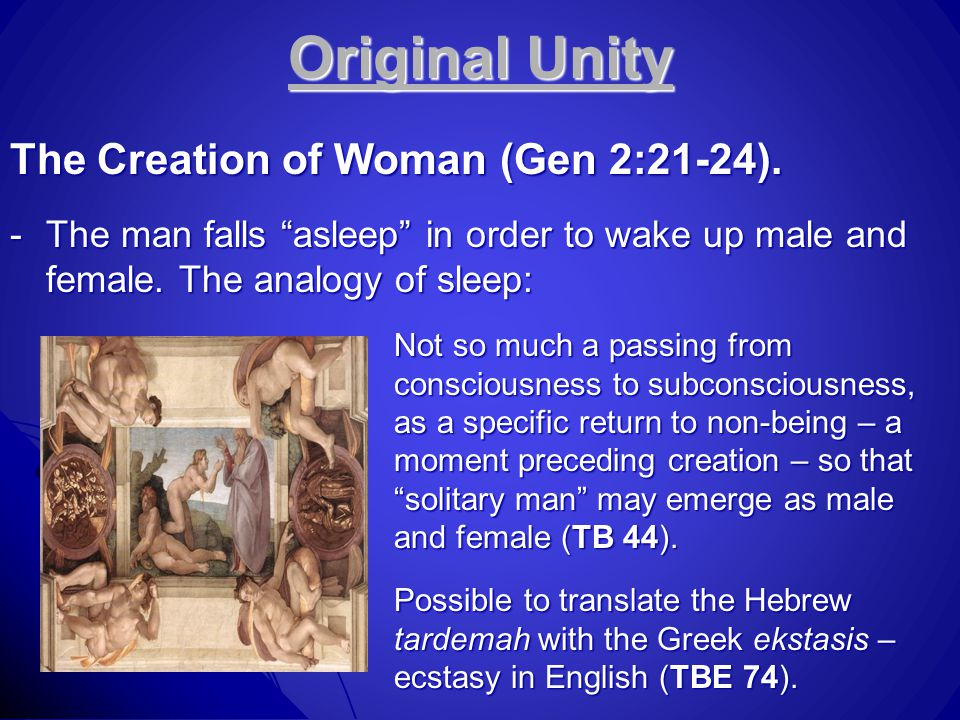 Original Unity The Creation of Woman (Gen 2:21-24).