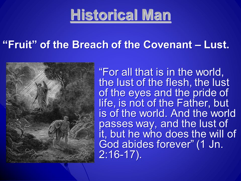 Historical Man Fruit of the Breach of the Covenant – Lust.