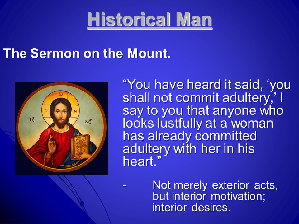 Historical Man The Sermon on the Mount.