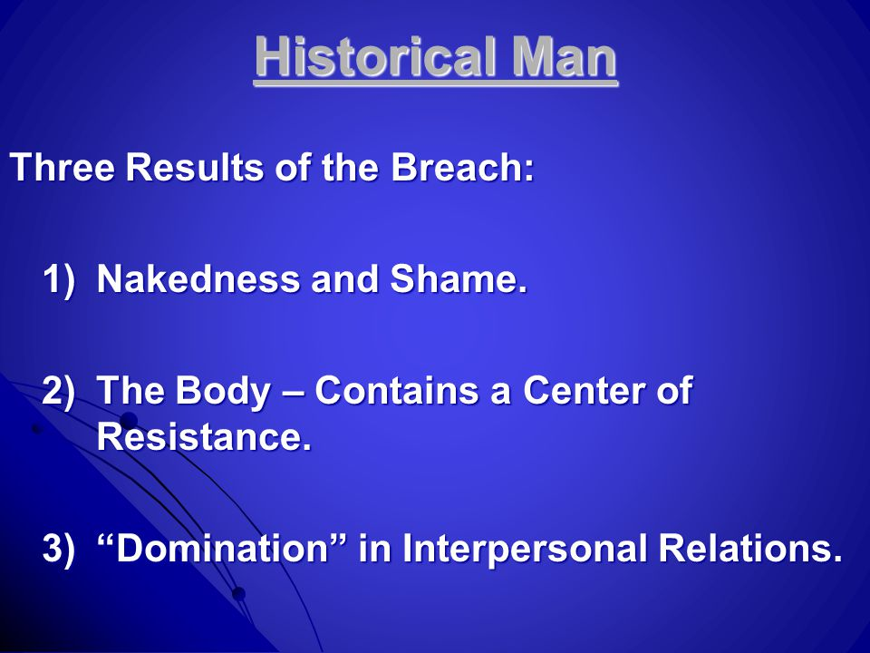 Historical Man Three Results of the Breach: 1)Nakedness and Shame.