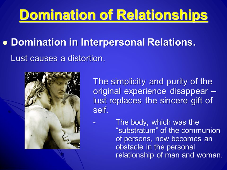 Domination of Relationships Domination in Interpersonal Relations.