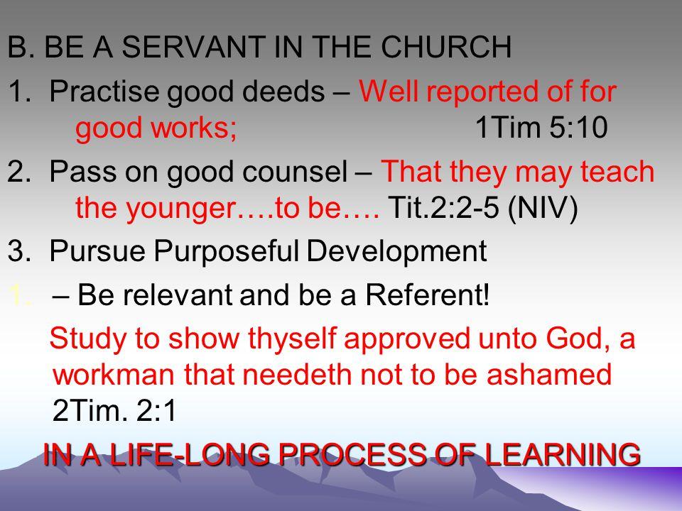 B. BE A SERVANT IN THE CHURCH 1.