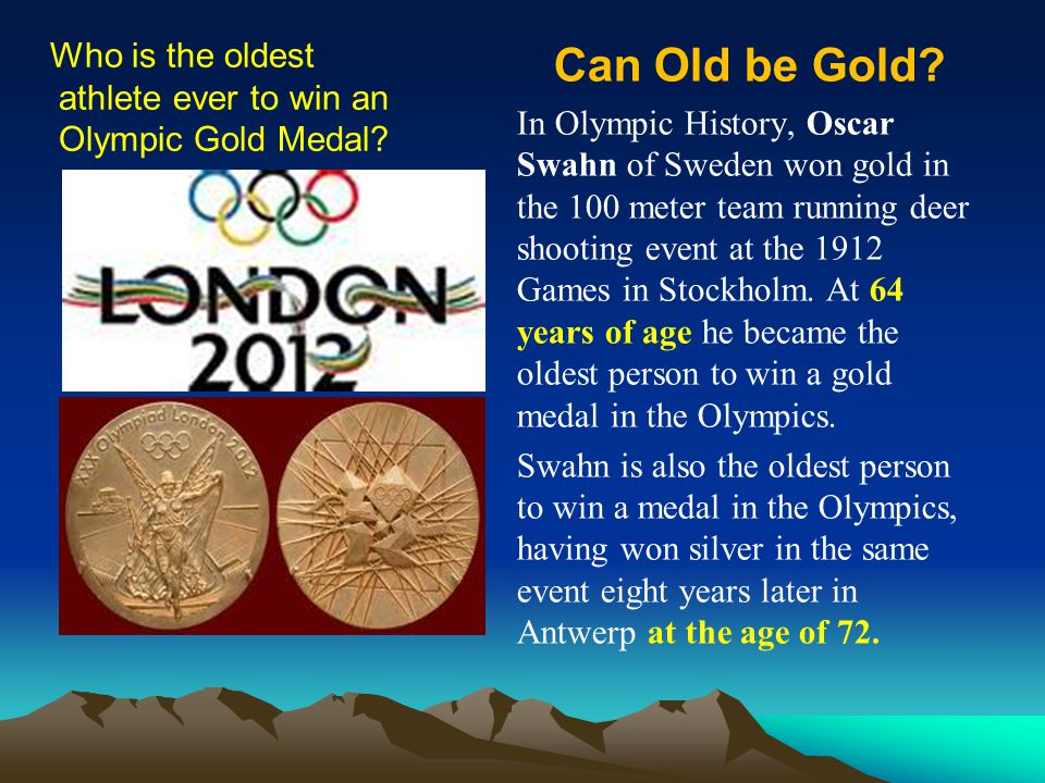 Who is the oldest athlete ever to win an Olympic Gold Medal.