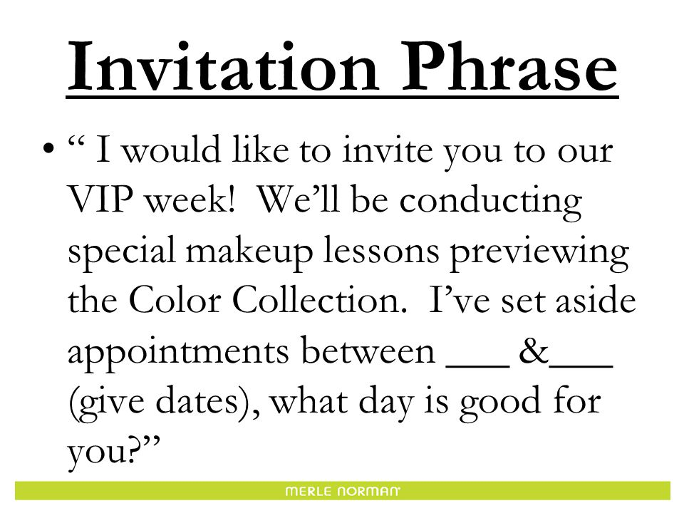 Invitation Phrase I would like to invite you to our VIP week.