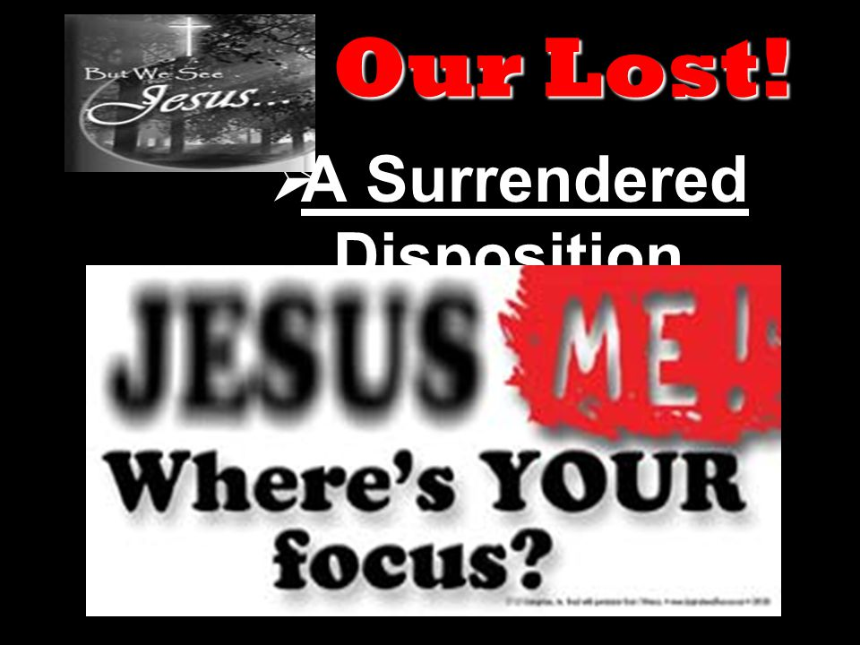  A Surrendered Disposition Our Lost!