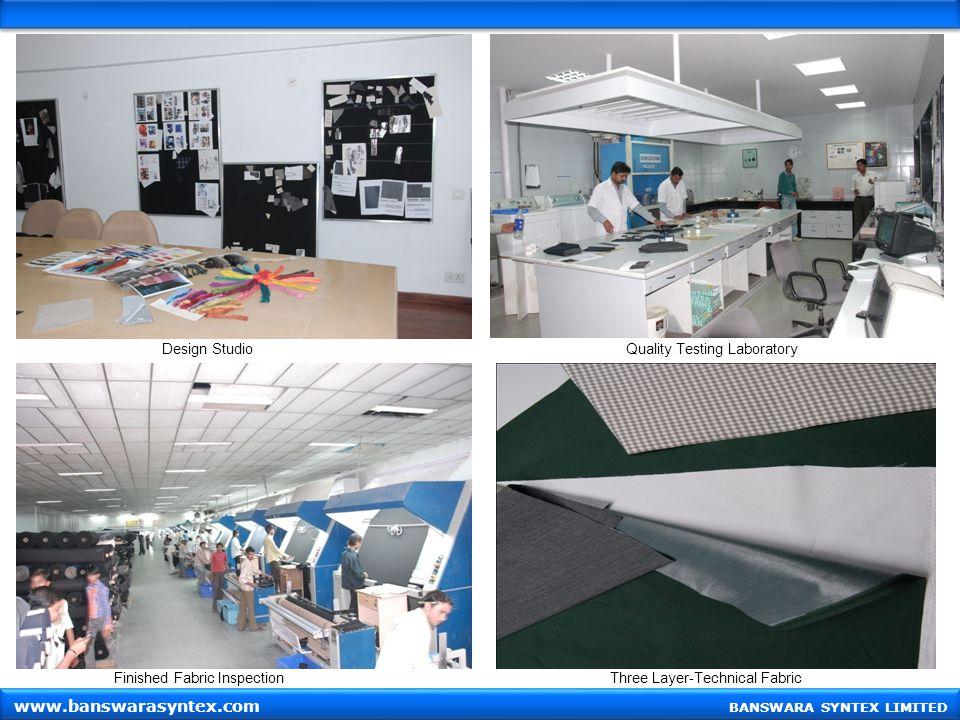 Design StudioQuality Testing Laboratory Finished Fabric InspectionThree Layer-Technical Fabric BANSWARA SYNTEX LIMITED www.banswarasyntex.com