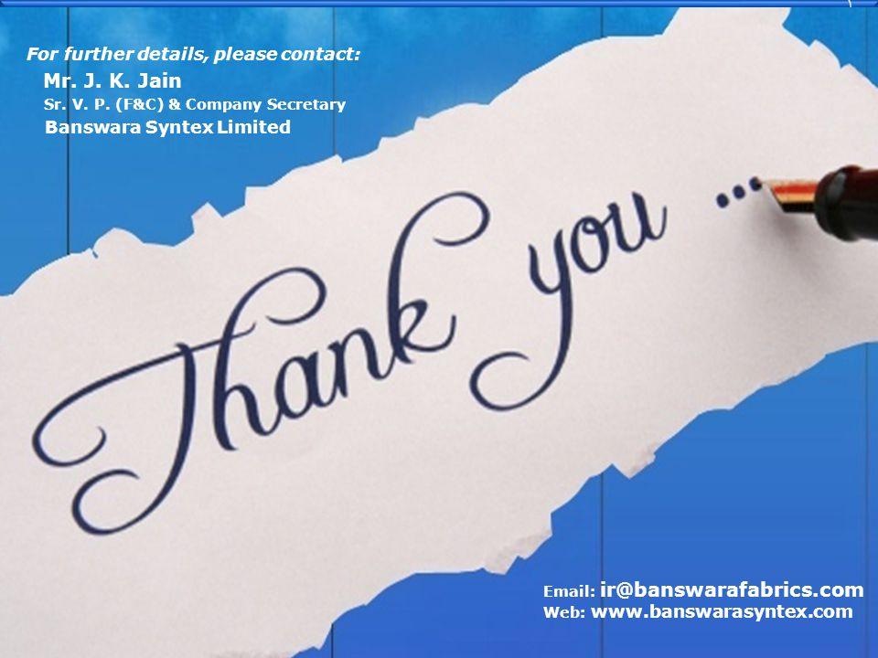 BANSWARA SYNTEX LIMITED www.banswarasyntex.com Email: ir@banswarafabrics.com Web: www.banswarasyntex.com For further details, please contact: Mr. J. K
