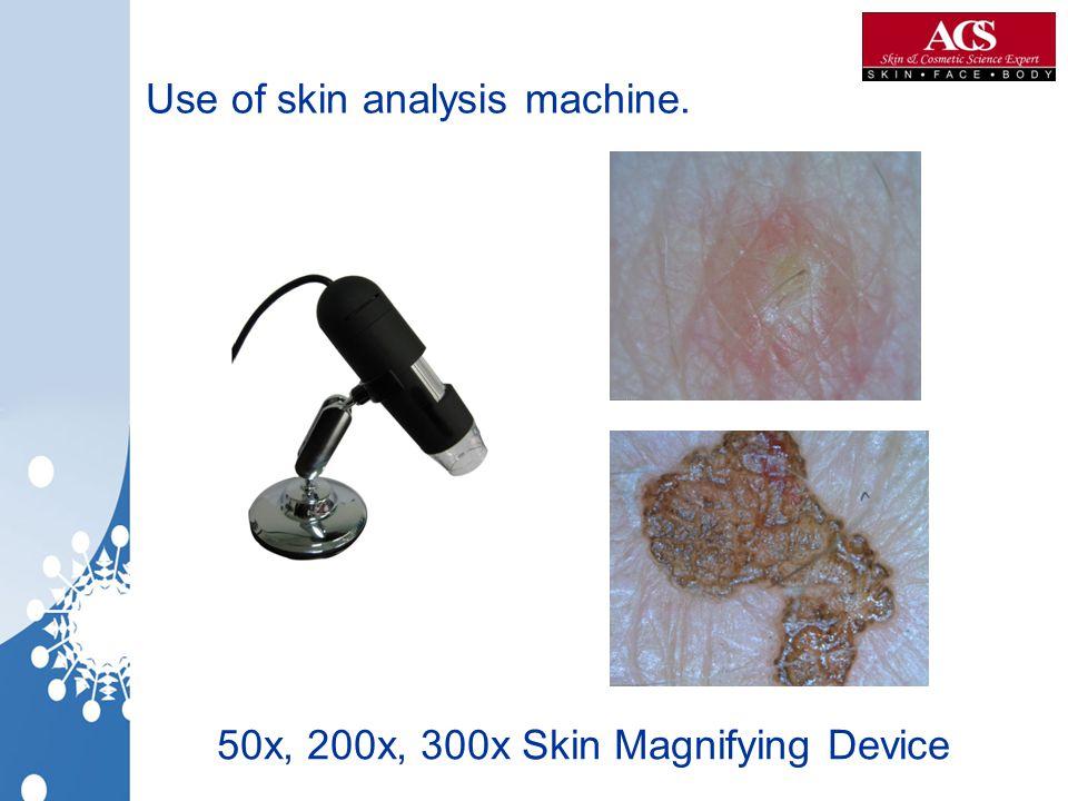 Use of skin analysis machine. 50x, 200x, 300x Skin Magnifying Device