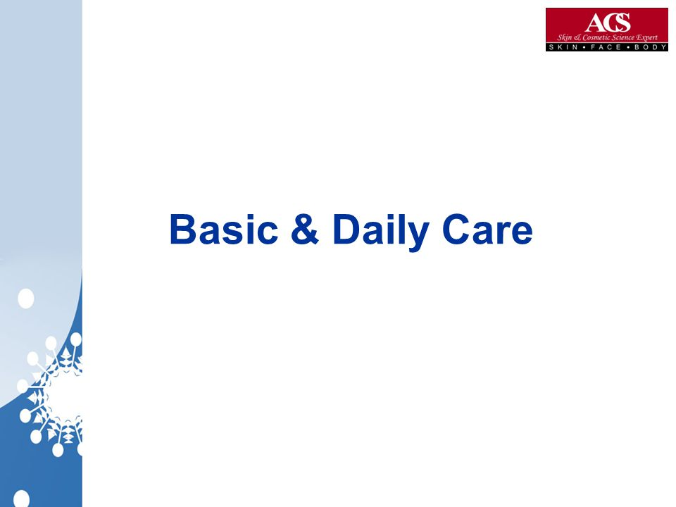 Basic & Daily Care