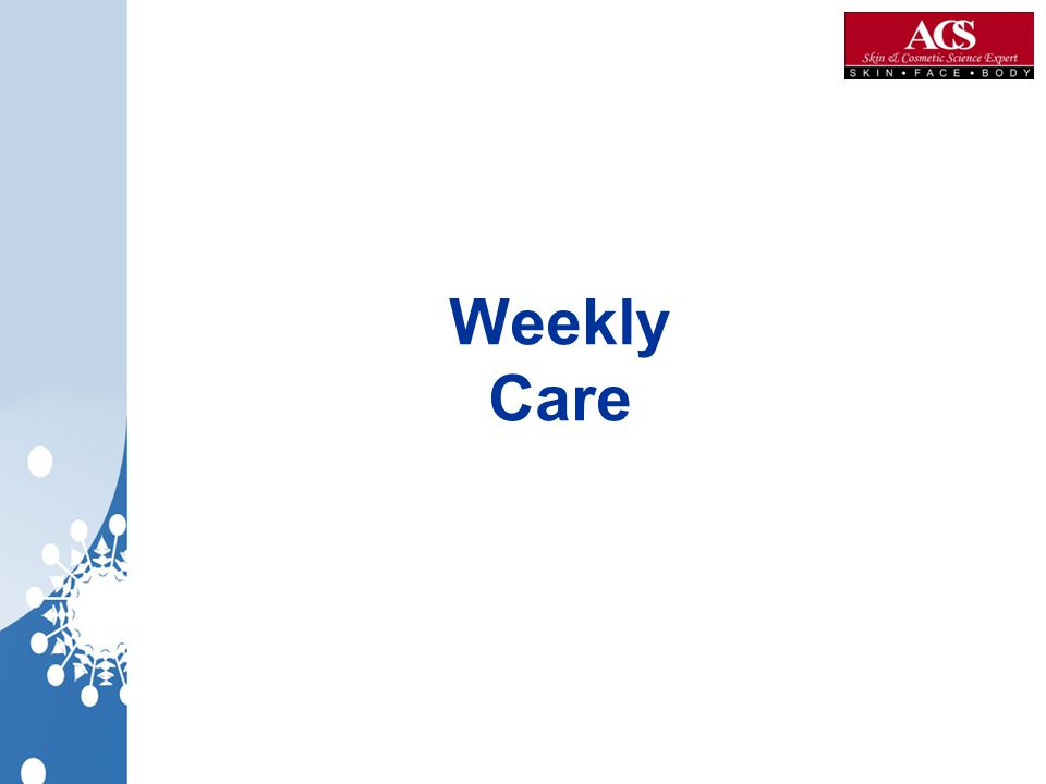 Weekly Care