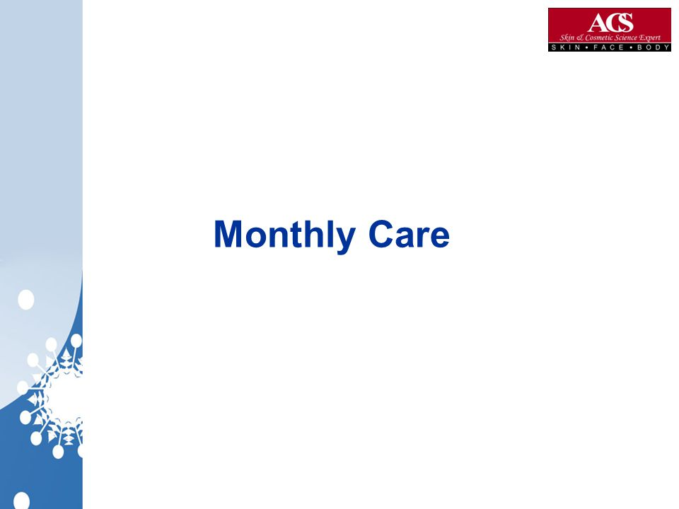 Monthly Care