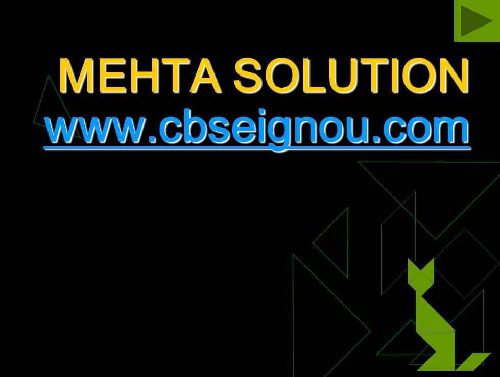MEHTA SOLUTION www.cbseignou.com www.cbseignou.com