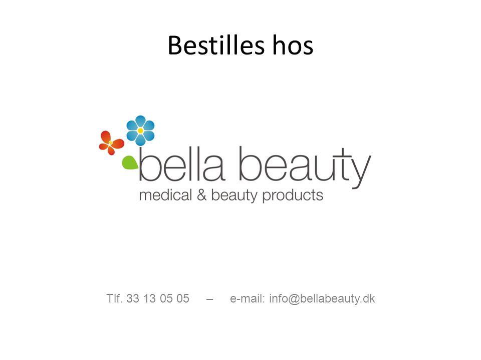 Bestilles hos Tlf. 33 13 05 05 – e-mail: info@bellabeauty.dk