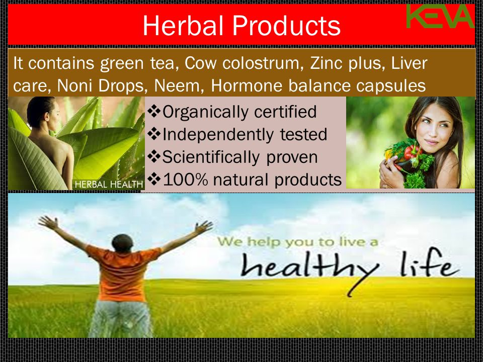 Herbal Products It contains green tea, Cow colostrum, Zinc plus, Liver care, Noni Drops, Neem, Hormone balance capsules  Organically certified  Inde