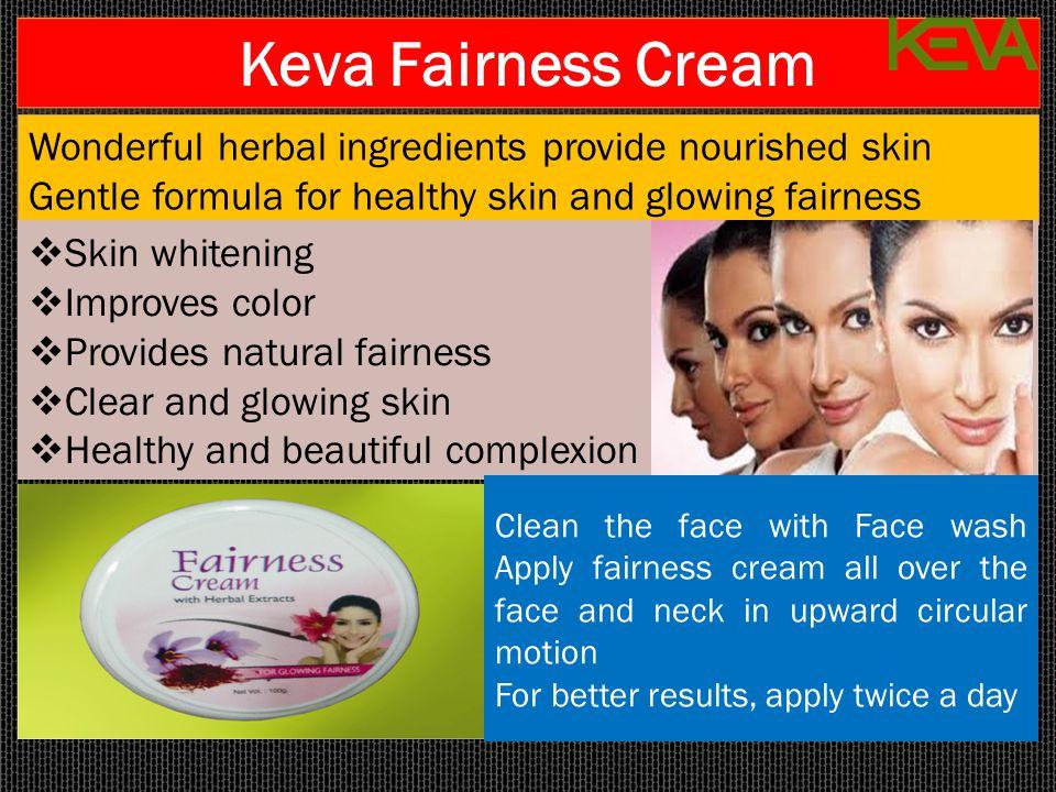 Keva Fairness Cream Wonderful herbal ingredients provide nourished skin Gentle formula for healthy skin and glowing fairness Wonderful herbal ingredie
