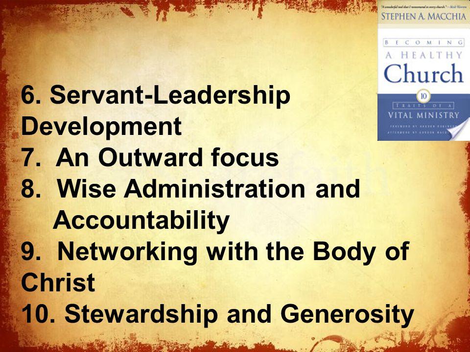 The 6. Servant-Leadership Development 7. An Outward focus 8.
