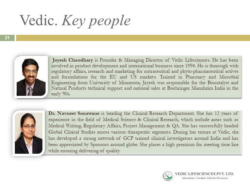 Vedic.Key people 21 Jayesh Chaudhary is Founder & Managing Director of Vedic Lifesciences.