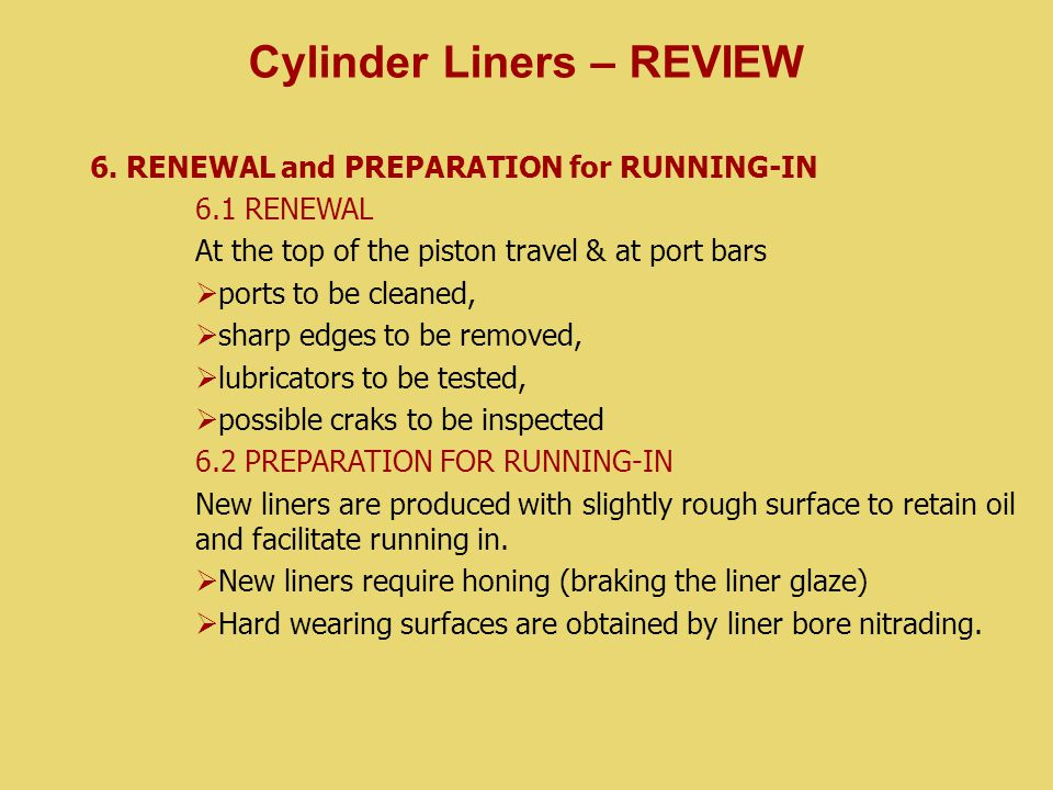 6. RENEWAL and PREPARATION for RUNNING-IN 6.1 RENEWAL At the top of the piston travel & at port bars  ports to be cleaned,  sharp edges to be remove