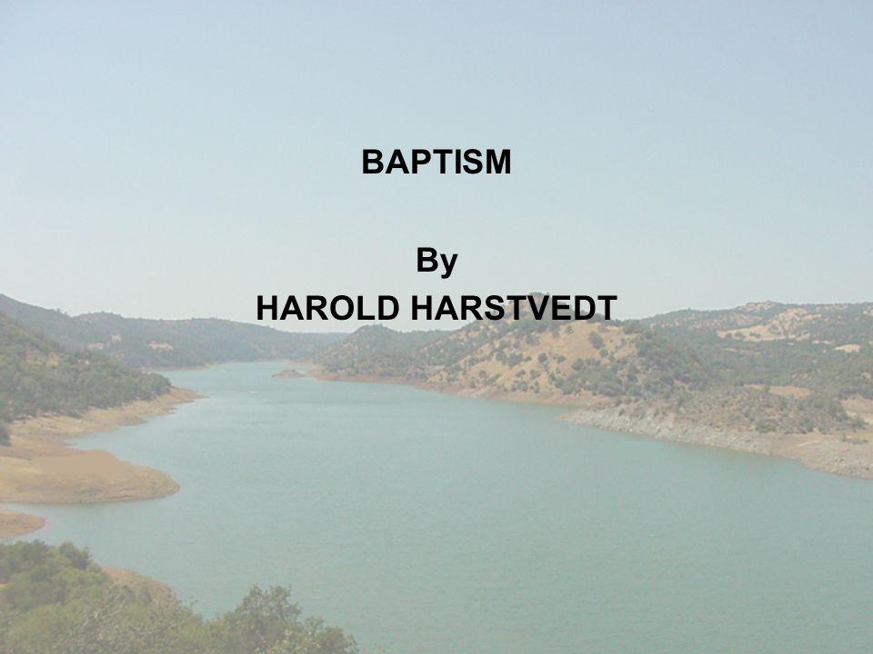 BAPTISM By HAROLD HARSTVEDT