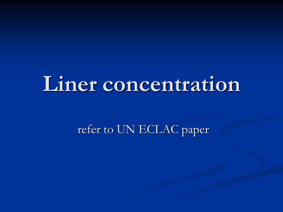 Liner concentration refer to UN ECLAC paper refer to UN ECLAC paper