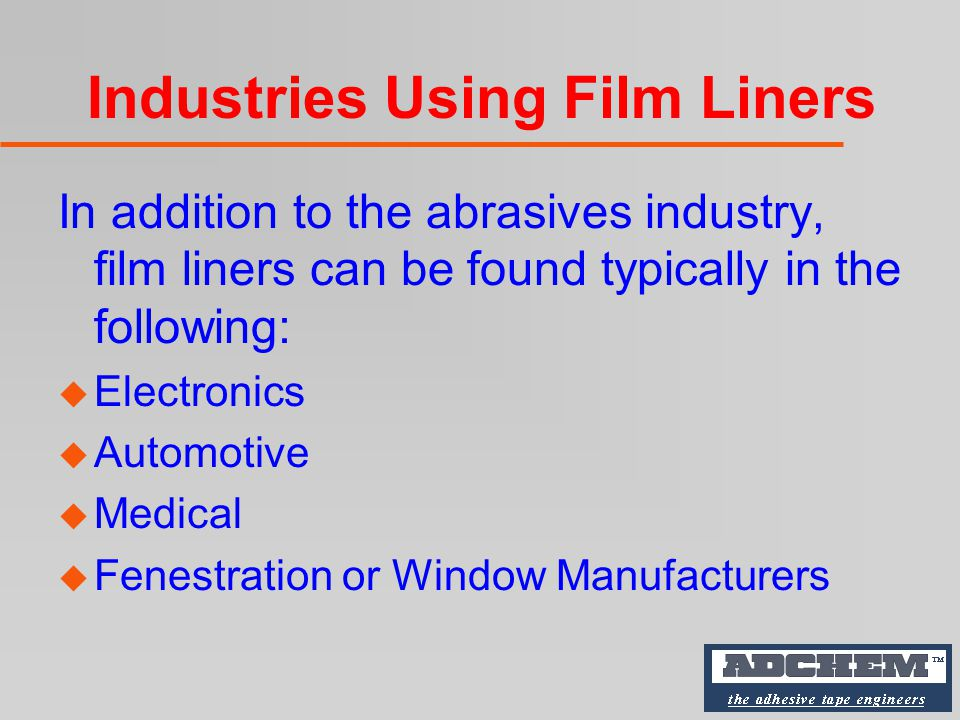 Summary Film liners can be used regardless of PSA construction.