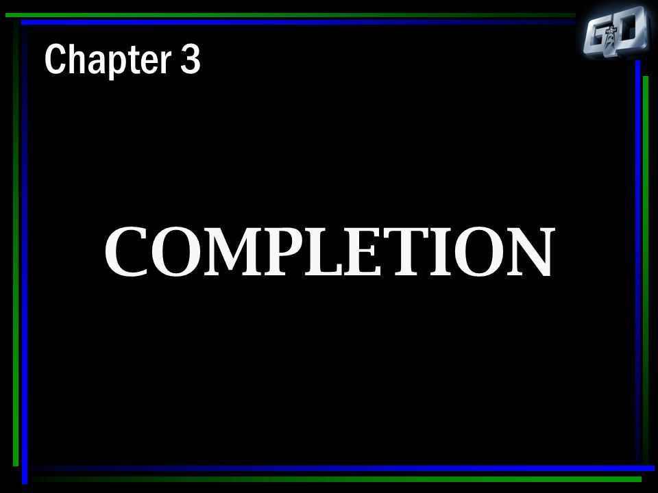 Chapter 3 COMPLETION