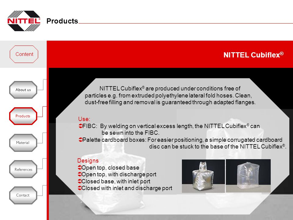 About usProducts Material References Contact NITTEL Cubiflex ® are produced under conditions free of particles e.g. from extruded polyethylene lateral