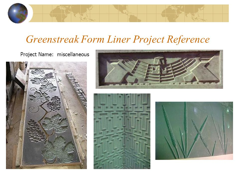 Greenstreak Form Liner Project Reference Project Name: miscellaneous