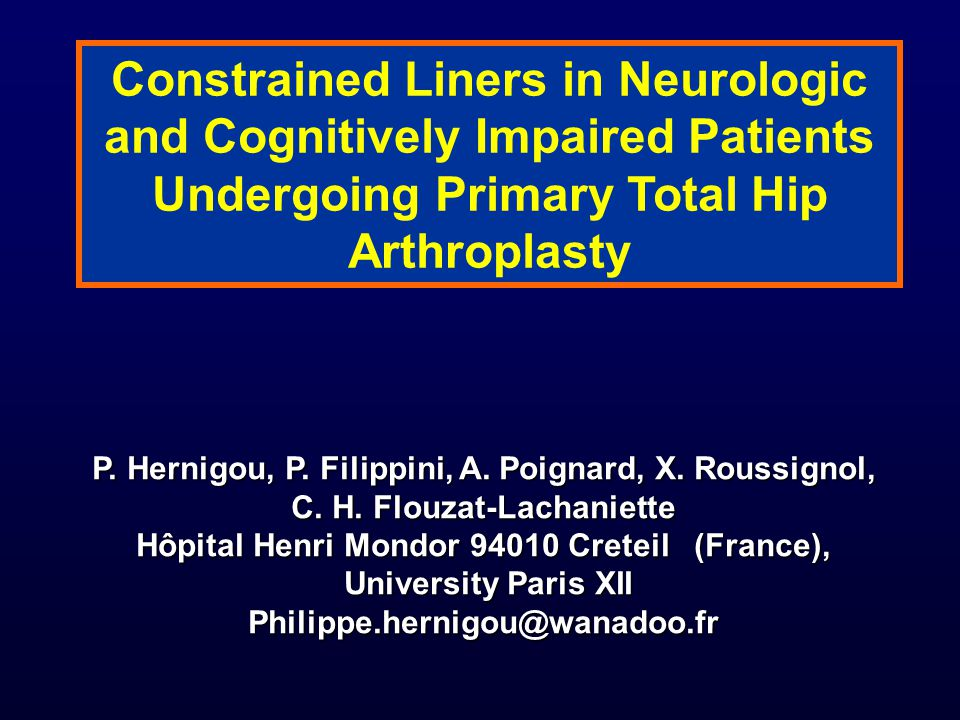 Constrained Liners in Neurologic and Cognitively Impaired Patients Undergoing Primary Total Hip Arthroplasty P.