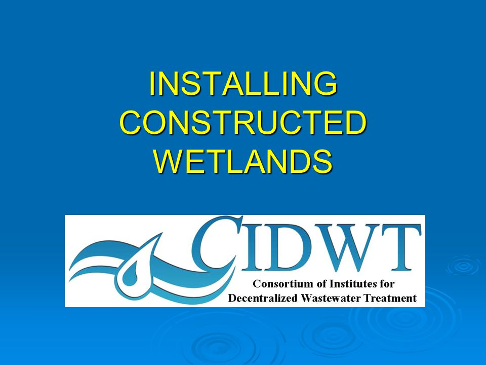 CIDWT disclaimer These materials are the collective effort of individuals from academic, regulatory, and private sectors of the onsite/decentralized wastewater industry.