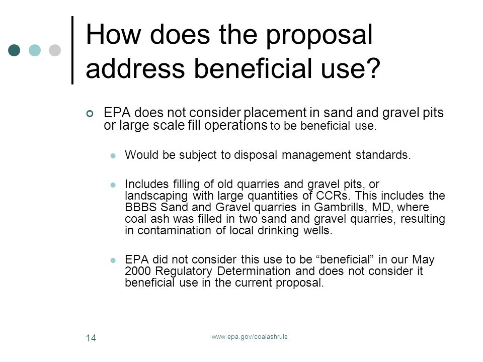 www.epa.gov/coalashrule 14 How does the proposal address beneficial use.