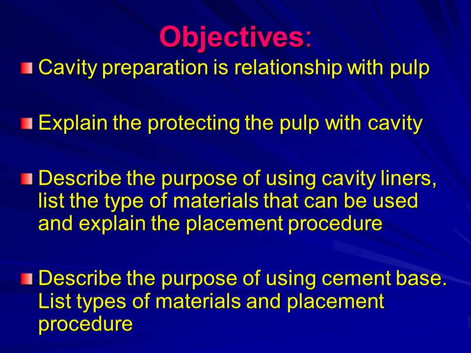 Introduction: Should be familiar preparation of the cavity with the amount of enamel and dentin removed and how near the preparation is to the pulp Should understand the pulp protection theory that the depth of cavity preparations and pulpal relation