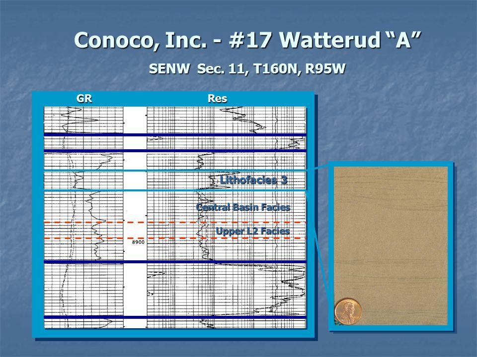 "Lithofacies 3 Conoco, Inc. - #17 Watterud ""A"" SENW Sec. 11, T160N, R95W Upper L2 Facies GRRes Central Basin Facies"