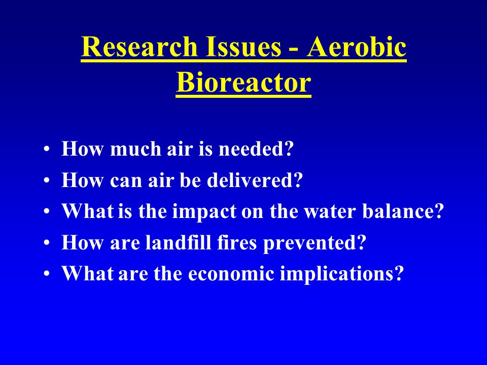 Research Issues - Aerobic Bioreactor How much air is needed.