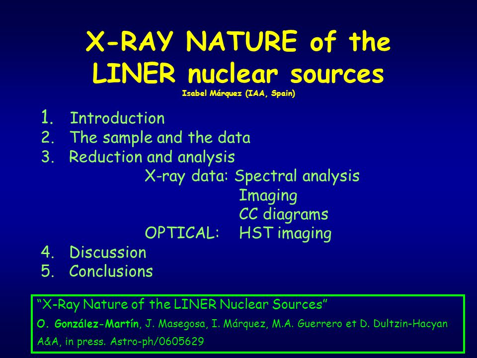 X-RAY NATURE of the LINER nuclear sources Isabel Márquez (IAA, Spain) 1.