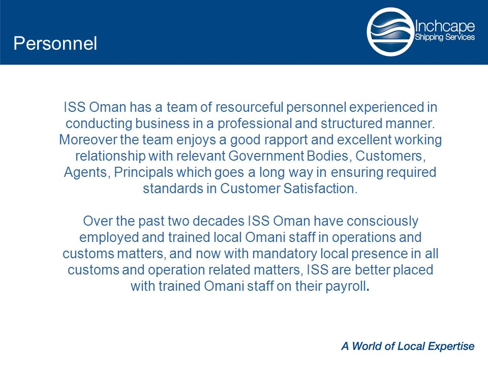 ISS Oman has a team of resourceful personnel experienced in conducting business in a professional and structured manner.