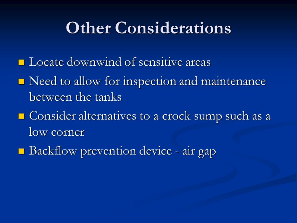 Other Considerations Locate downwind of sensitive areas Locate downwind of sensitive areas Need to allow for inspection and maintenance between the ta