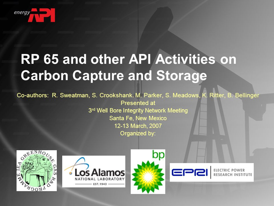 RP 65 and other API Activities on Carbon Capture and Storage Co-authors: R.