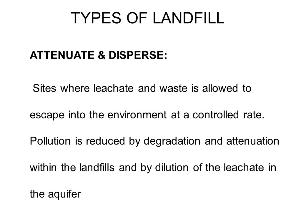 SECURED LANDFILL FACILITY Last Option Primarily Containment of contaminants