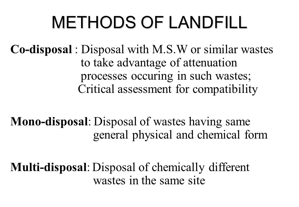 Containment : Sites are aimed at isolating wastes and leachate from the surrounding environment for a considerable time. Archival : Sites are specific