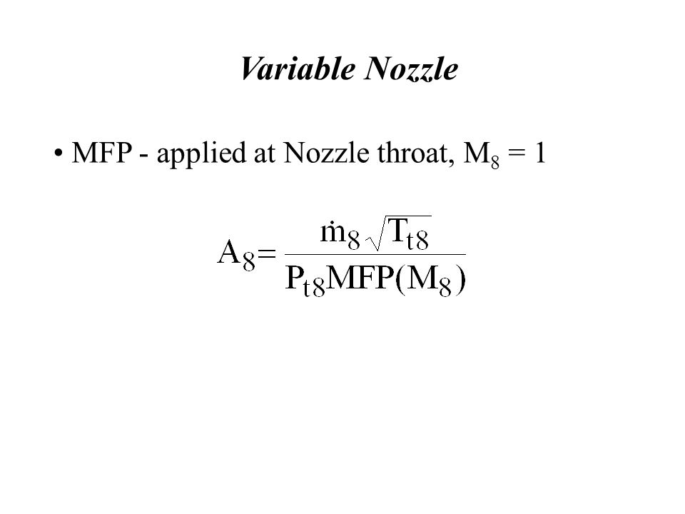 Variable Nozzle MFP - applied at Nozzle throat, M 8 = 1